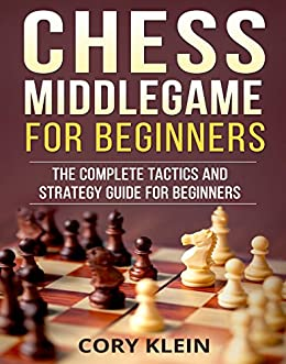 chess middlegame for beginners the complete tactics and strategy rh amazon com Endgame Practice Chess Endgame Strategies