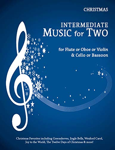 Intermediate Music for Two, Christmas for Flute or Oboe or Violin & Cello or Bassoon (Christmas Last Flute)