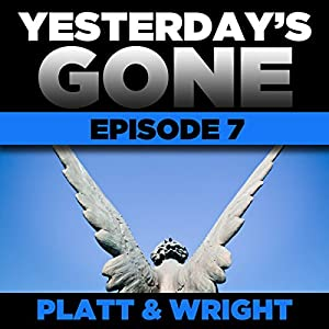 Yesterday's Gone: Episode 7 Audiobook