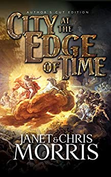 City at the Edge of Time (Sacred Band Series Book 5) by [Morris, Janet, Morris, Chris]