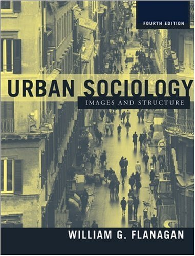 Urban Sociology: Images and Structure (4th Edition)