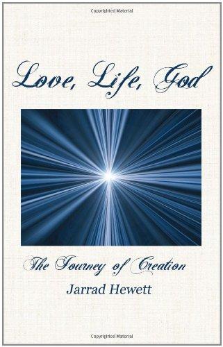 Love, Life, God: The Journey of Creation pdf epub