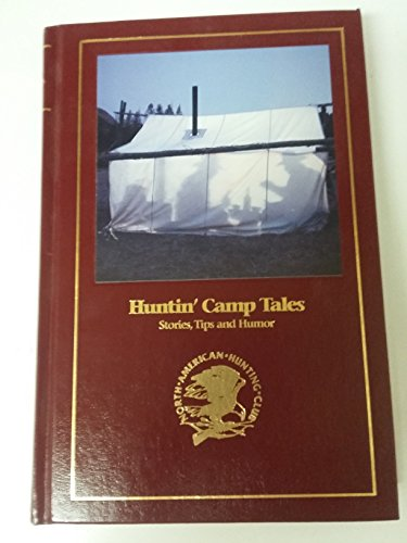 Huntin' camp tales: Stories, tips, and humor