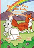How the Fox Got His Color Bilingual Indonesian English, Adele Crouch, 1466458054