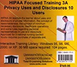 HIPAA Focused Training 3A : Privacy Uses and Disclosures, 10 Users, Farb, Daniel, 1594911703