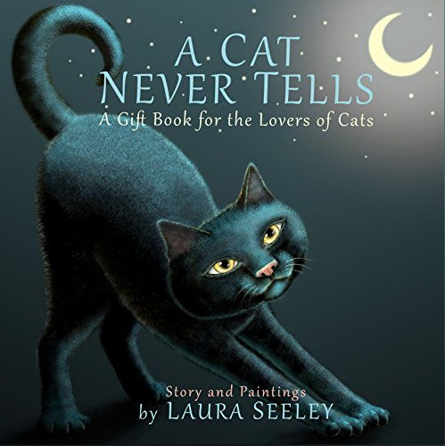 A CAT NEVER TELLS, A Gift Book for the Lovers of Cats