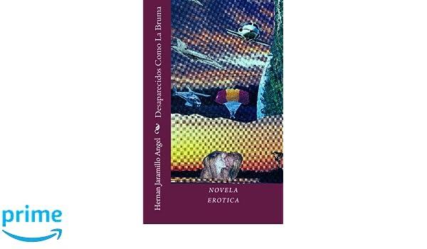 Amazon.com: Desaparecidos Como La Bruma (Spanish Edition) (9781453605837): Hernan Jaramillo Angel: Books