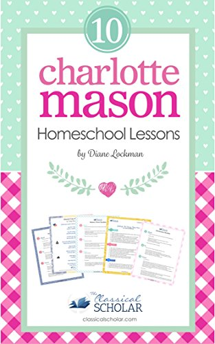 Charlotte Mason: 10 Homeschool Lessons