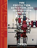 Fire Protection, Detection, and Suppression Systems