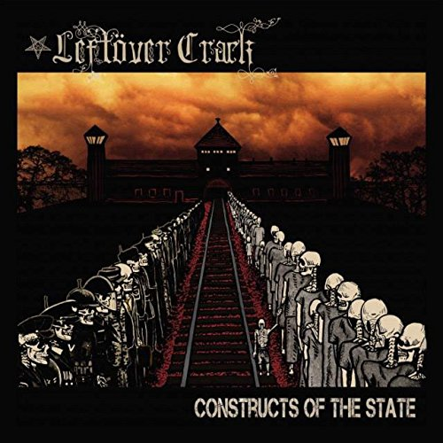 LEFTOVER CRACK - CONSTRUCTS OF THE STATE