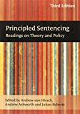 Principled Sentencing: Readings On Theory And Policy (Third Edition)