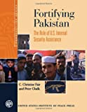 Fortifying Pakistan: The Role of U.S. Internal Security Assistance (Perspectives Series)
