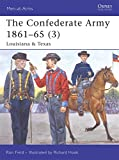 img - for The Confederate Army 1861-65, Vol. 3: Louisiana & Texas (Men-at-Arms) book / textbook / text book