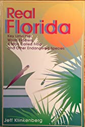 Real Florida: Key Lime Pies, Worm Fiddlers, a Man Called Frog and Other Endangered Species