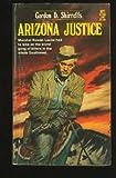 Arizona Justice, Gordon D. Shirreffs, 0505511959