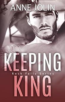 Keeping King (Rock Falls Series Book 4) by [Jolin, Anne]