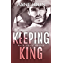 Keeping King (Rock Falls Series Book 4)