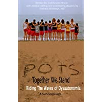 Pots Postural Orthostatic Tachycardia Syndrome: Together We Stand Riding the Waves of Dysautonomia
