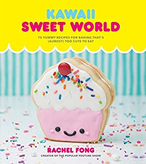 Book Cover: Kawaii Sweet World Cookbook: 75 Yummy Recipes for Baking That's