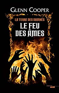 La terre des damnés, tome 2 : Le feu des âmes par Glenn Cooper