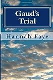 Gaud's Trial, Hannah Faye, 146362025X