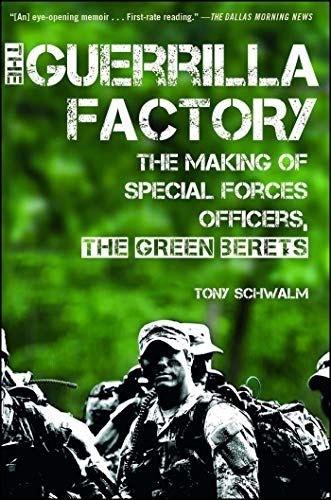 The Guerrilla Factory: The Making of Special Forces Officers, the Green Berets (Us Army Special Forces Green Beret For Sale)