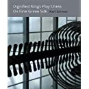 Dignified Kings Play Chess On Fine Green Silk