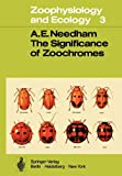 The Significance of Zoochromes, Needham, A. E., 3642807682
