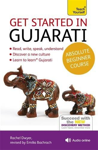 Download Get Started in Gujarati Absolute Beginner Course: The essential introduction to reading, writing, speaking and understanding a new language (Teach Yourself) pdf