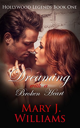 Dreaming With A Broken Heart (Hollywood Legends  Book ()