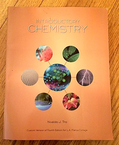 Introductory Chemistry Nivaldo J. Tro Custom Version of Fourth Edition for L.A. Pierce College