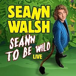 Seann Walsh - Seann to be Wild Live