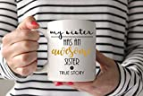 Sister Mug Funny Coffee Mug My Sister Has An Awesome Sister Gift for Sister Holiday Gift Funny Christmas Gift Stocking Stuffer Mug Gift
