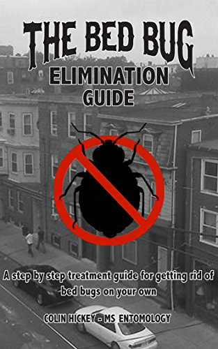 Bed Bug Elimination Guide: A step by step treatment for sale  Delivered anywhere in USA