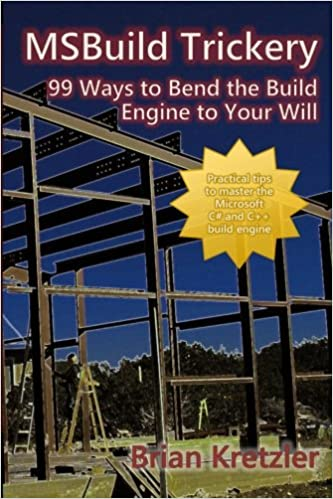 MSBuild Trickery: 99 Ways to Bend the Build Engine to Your