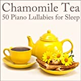Best Tea With Chamomiles - Chamomile Tea: 50 Piano Lullabies for Sleep Review