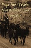 War and Trade along the Santa Fe Trail, 1800-1848, Don Brittain, 1439269262