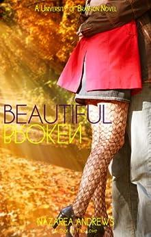 Beautiful Broken (University of Branton Book 2) by [Andrews, Nazarea]