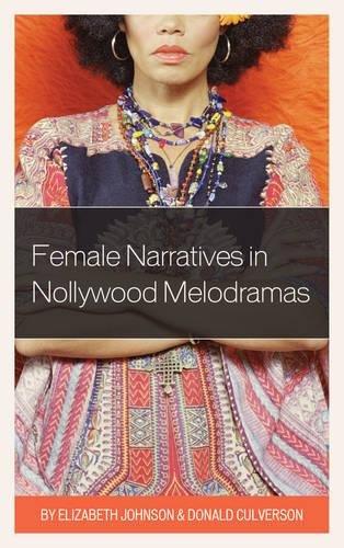 Read Online Female Narratives in Nollywood Melodramas pdf epub