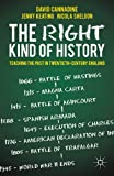 The Right Kind of History, David Cannadine and Jenny Keating, 0230300871