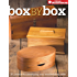 Box by Box: 21 Projects for Developing Your Woodworking Skills (Popular Woodworking)