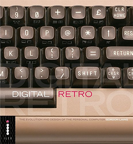 Read Online Digital Retro - The Evolution and Design of the Personal Computer ebook