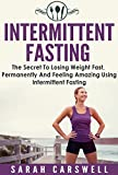 fasting intermittent fasting the secret to losing weight fast permanently and feeling wonderful intermittent fasting for weight loss intermittent fasting for women 5 2 diet