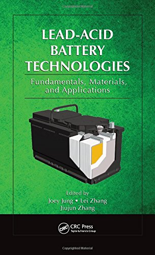 Lead-Acid Battery Technologies: Fundamentals, Materials, and Applications (Electrochemical Energy Storage and Conversion)