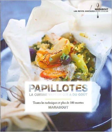 Téléchargement Papillotes, la cuisine vapeur qui a du goût pdf