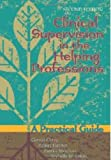 Clinical Supervision in the Helping Professions : A Practical Guide, Corey, Gerald and Haynes, Robert, 1556203039