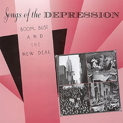 Cd Depression (Songs of the Depression: Boom, Bust & The New Deal)