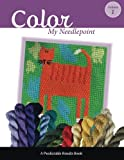 img - for Color My Needlepoint (Predictable Results) (Volume 1) book / textbook / text book