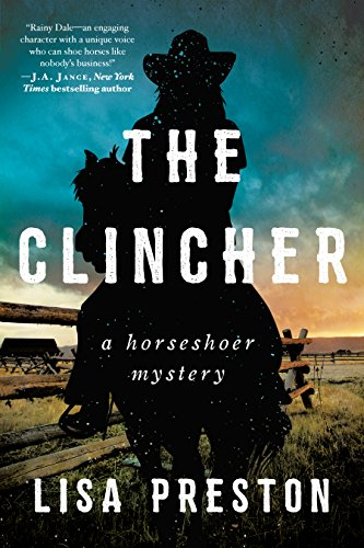 The Clincher: A Horseshoer Mystery (Horseshoer Mystery Series) by [Preston, Lisa]