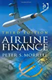 img - for Airline Finance by Peter S. Morrell (2007-05-21) book / textbook / text book